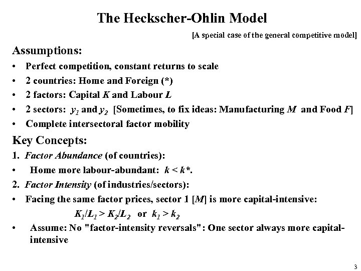The Heckscher-Ohlin Model [A special case of the general competitive model] Assumptions: • •
