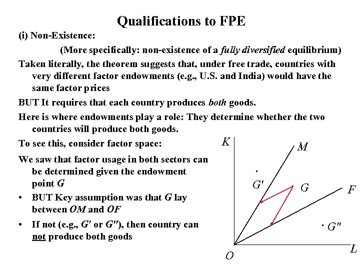 Qualifications to FPE (i) Non-Existence: (More specifically: non-existence of a fully diversified equilibrium) Taken