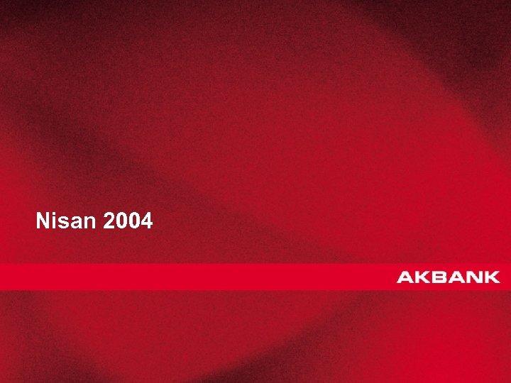 Nisan 2004