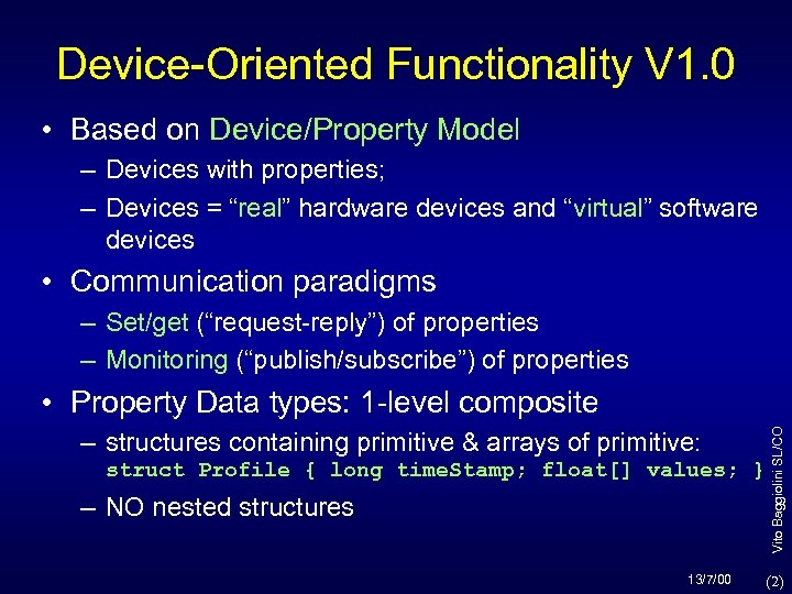 Device-Oriented Functionality V 1. 0 • Based on Device/Property Model – Devices with properties;