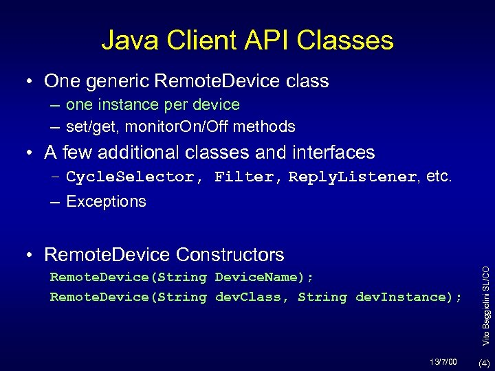 Java Client API Classes • One generic Remote. Device class – one instance per