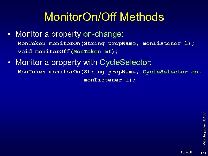 Monitor. On/Off Methods • Monitor a property on-change: Mon. Token monitor. On(String prop. Name,