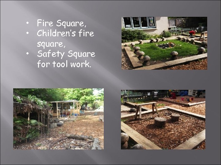 • Fire Square, • Children's fire square, • Safety Square for tool work.
