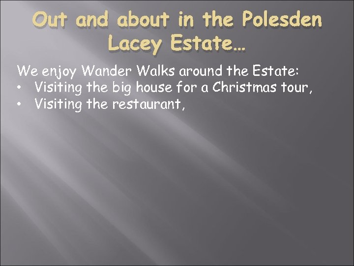 Out and about in the Polesden Lacey Estate… We enjoy Wander Walks around the