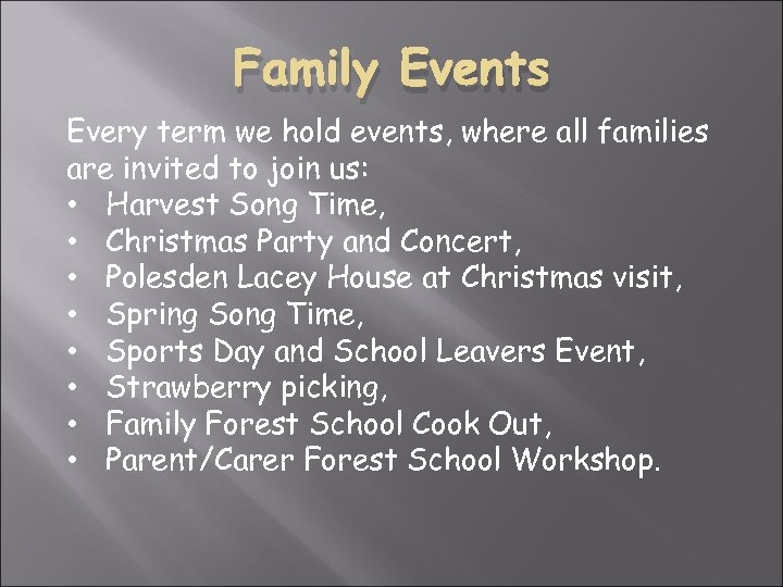 Family Events Every term we hold events, where all families are invited to join