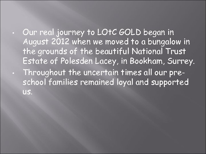 • • Our real journey to LOt. C GOLD began in August 2012