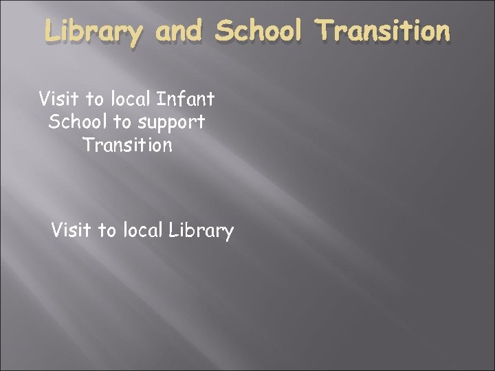 Library and School Transition Visit to local Infant School to support Transition Visit to