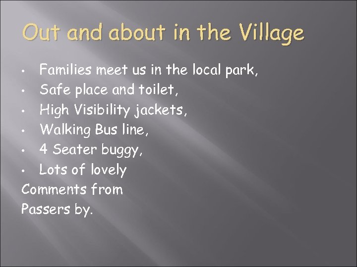 Out and about in the Village Families meet us in the local park, •