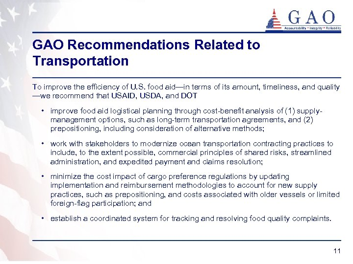 GAO Recommendations Related to Transportation To improve the efficiency of U. S. food aid—in