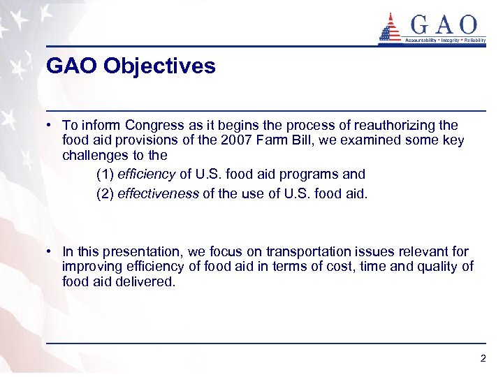 GAO Objectives • To inform Congress as it begins the process of reauthorizing the
