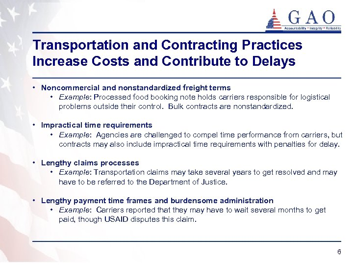 Transportation and Contracting Practices Increase Costs and Contribute to Delays • Noncommercial and nonstandardized