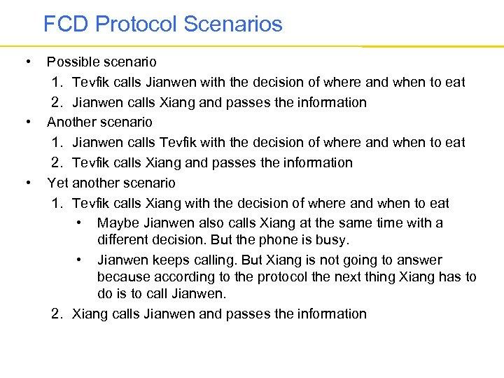 FCD Protocol Scenarios • • • Possible scenario 1. Tevfik calls Jianwen with the