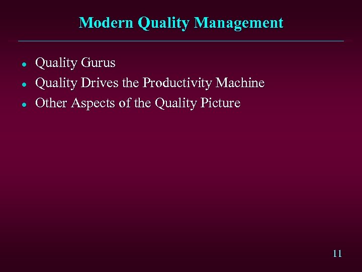 Modern Quality Management l l l Quality Gurus Quality Drives the Productivity Machine Other
