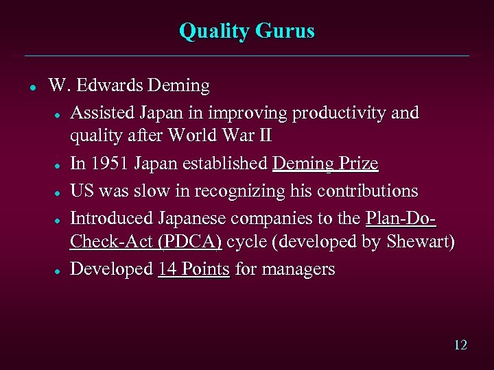 Quality Gurus l W. Edwards Deming l Assisted Japan in improving productivity and quality