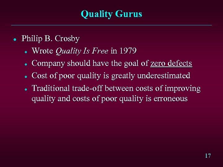 Quality Gurus l Philip B. Crosby l Wrote Quality Is Free in 1979 l