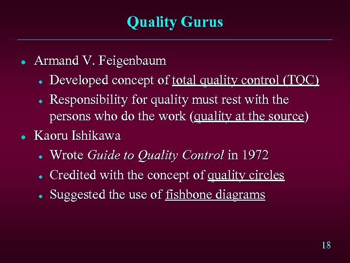 Quality Gurus l l Armand V. Feigenbaum l Developed concept of total quality control