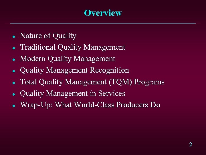 Overview l l l l Nature of Quality Traditional Quality Management Modern Quality Management