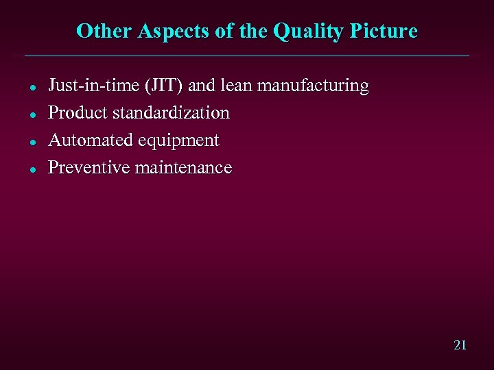 Other Aspects of the Quality Picture l l Just-in-time (JIT) and lean manufacturing Product