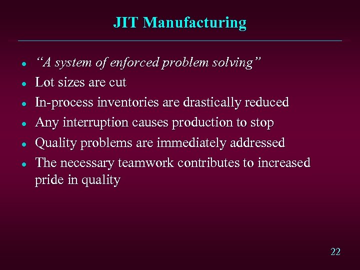 """JIT Manufacturing l l l """"A system of enforced problem solving"""" Lot sizes are"""