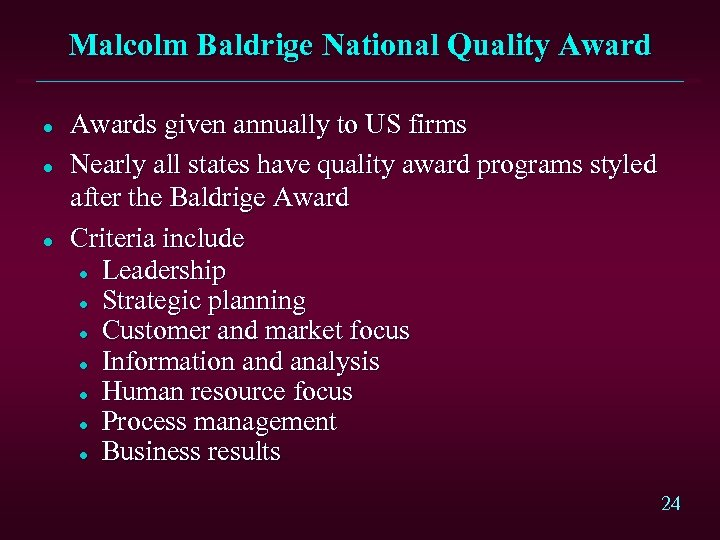 Malcolm Baldrige National Quality Award l l l Awards given annually to US firms