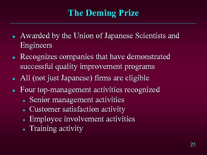The Deming Prize l l Awarded by the Union of Japanese Scientists and Engineers