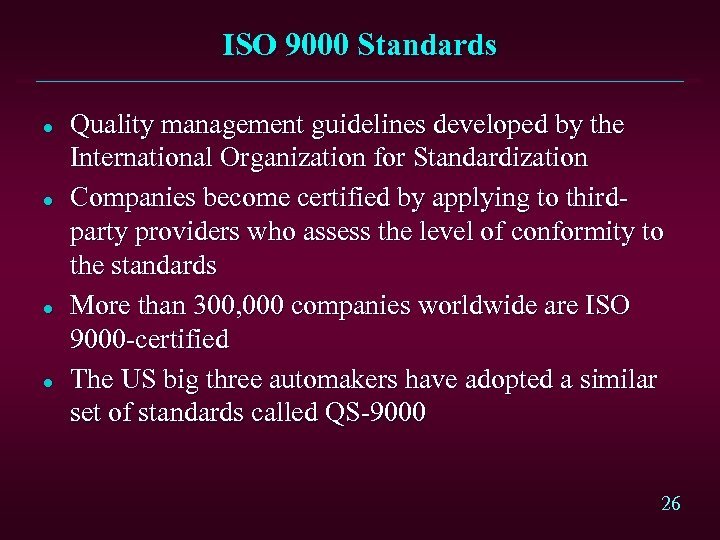 ISO 9000 Standards l l Quality management guidelines developed by the International Organization for