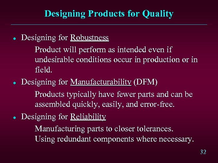 Designing Products for Quality l l l Designing for Robustness Product will perform as