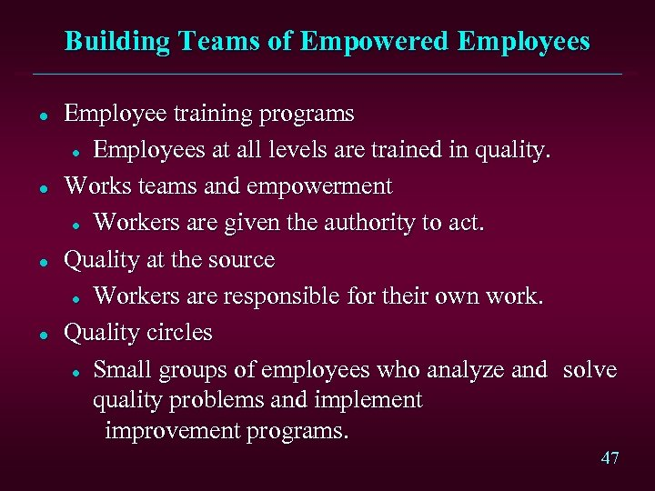 Building Teams of Empowered Employees l l Employee training programs l Employees at all
