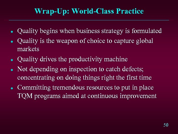 Wrap-Up: World-Class Practice l l l Quality begins when business strategy is formulated Quality