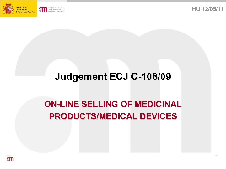 HU 12/05/11 Judgement ECJ C-108/09 ON-LINE SELLING OF MEDICINAL PRODUCTS/MEDICAL DEVICES
