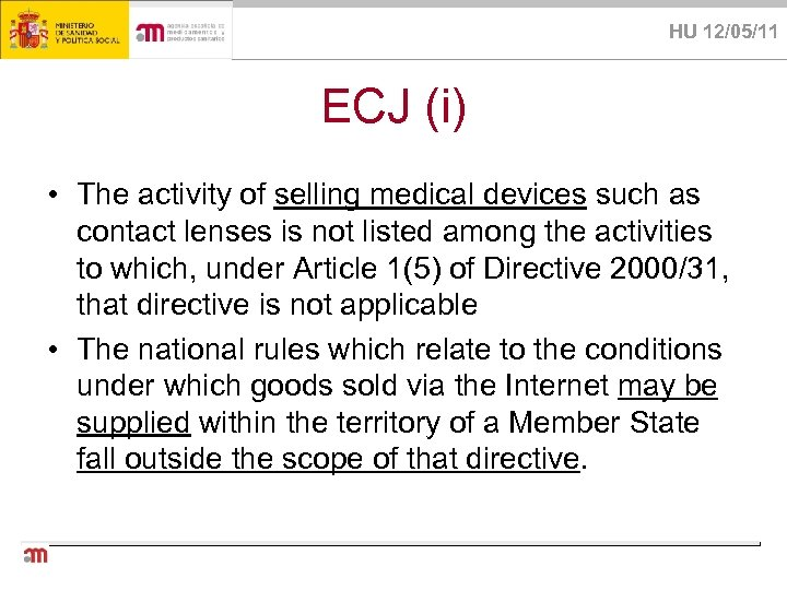 HU 12/05/11 ECJ (i) • The activity of selling medical devices such as contact