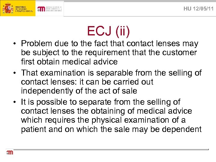 HU 12/05/11 ECJ (ii) • Problem due to the fact that contact lenses may