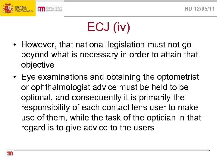 HU 12/05/11 ECJ (iv) • However, that national legislation must not go beyond what