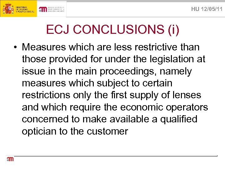 HU 12/05/11 ECJ CONCLUSIONS (i) • Measures which are less restrictive than those provided
