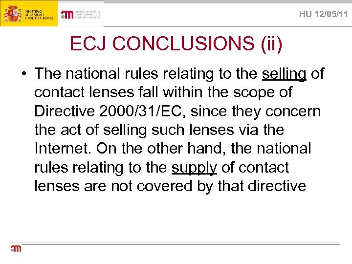 HU 12/05/11 ECJ CONCLUSIONS (ii) • The national rules relating to the selling of