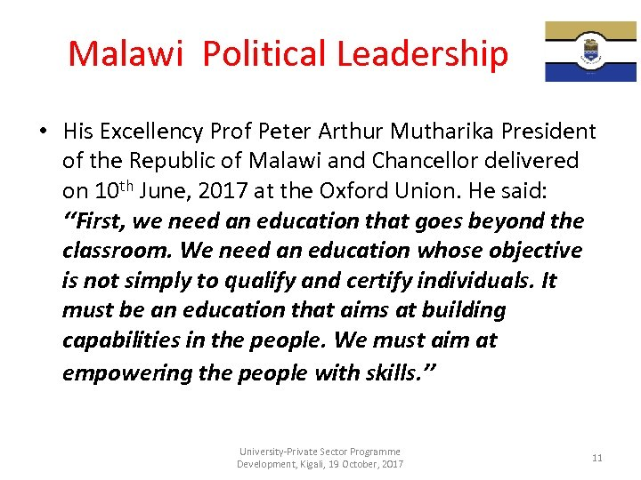Malawi Political Leadership • His Excellency Prof Peter Arthur Mutharika President of the Republic