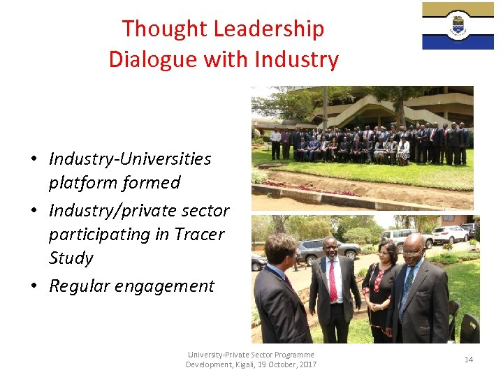 Thought Leadership Dialogue with Industry • Industry-Universities platformed • Industry/private sector participating in Tracer