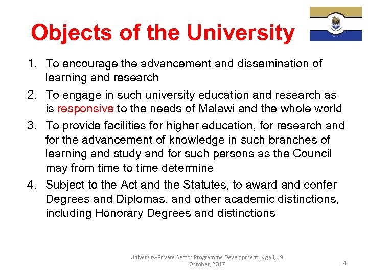 Objects of the University 1. To encourage the advancement and dissemination of learning and