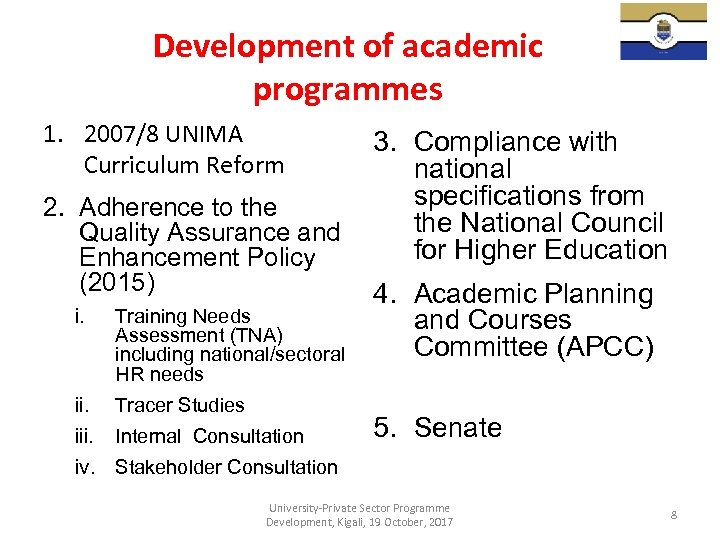 Development of academic programmes 1. 2007/8 UNIMA Curriculum Reform 2. Adherence to the Quality