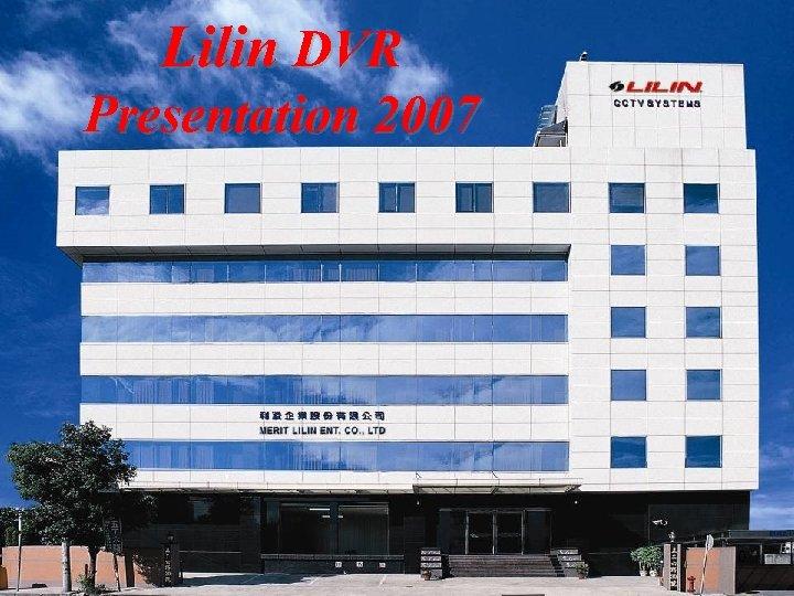 Lilin DVR Presentation 2007 0