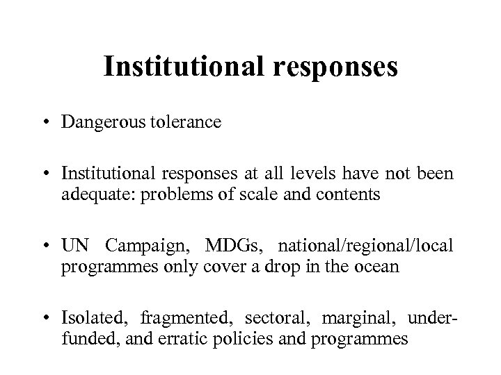 Institutional responses • Dangerous tolerance • Institutional responses at all levels have not been