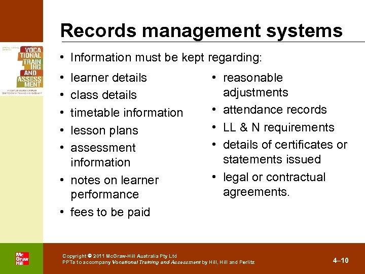 Records management systems • Information must be kept regarding: • • • learner details