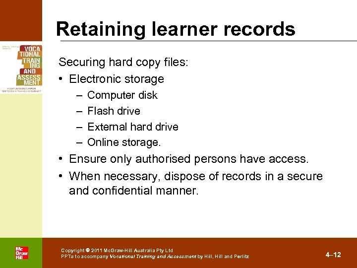 Retaining learner records Securing hard copy files: • Electronic storage – – Computer disk