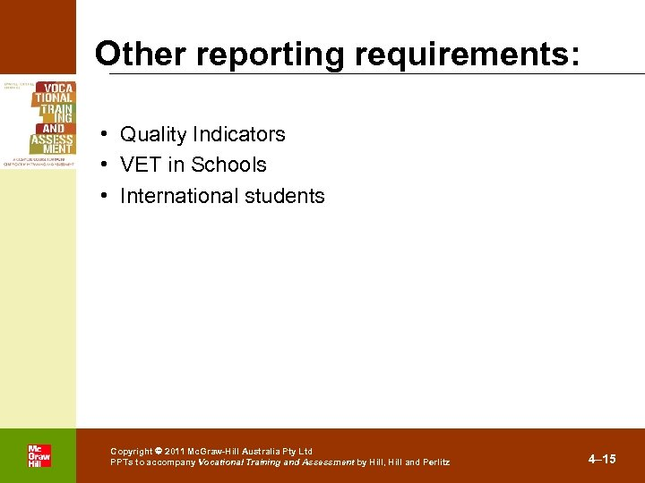 Other reporting requirements: • Quality Indicators • VET in Schools • International students .