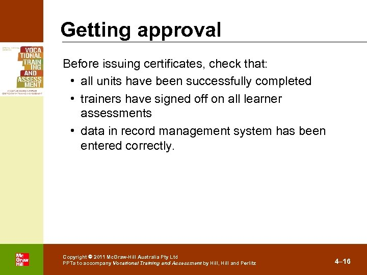 Getting approval Before issuing certificates, check that: • all units have been successfully completed