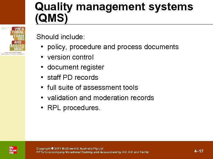 Quality management systems (QMS) Should include: • policy, procedure and process documents • version