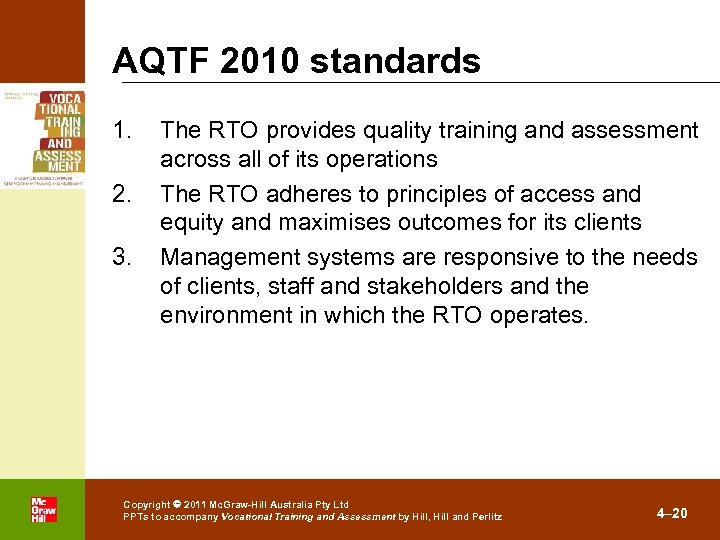 AQTF 2010 standards 1. 2. 3. . The RTO provides quality training and assessment