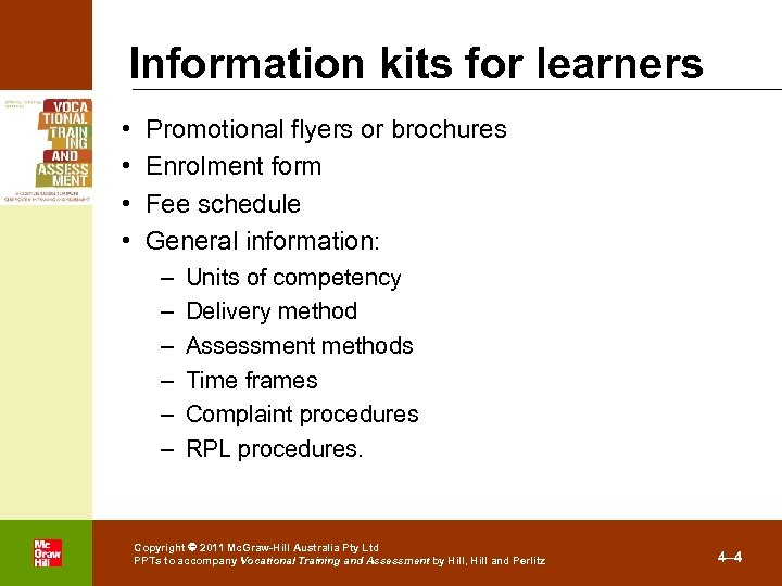 Information kits for learners • • Promotional flyers or brochures Enrolment form Fee schedule