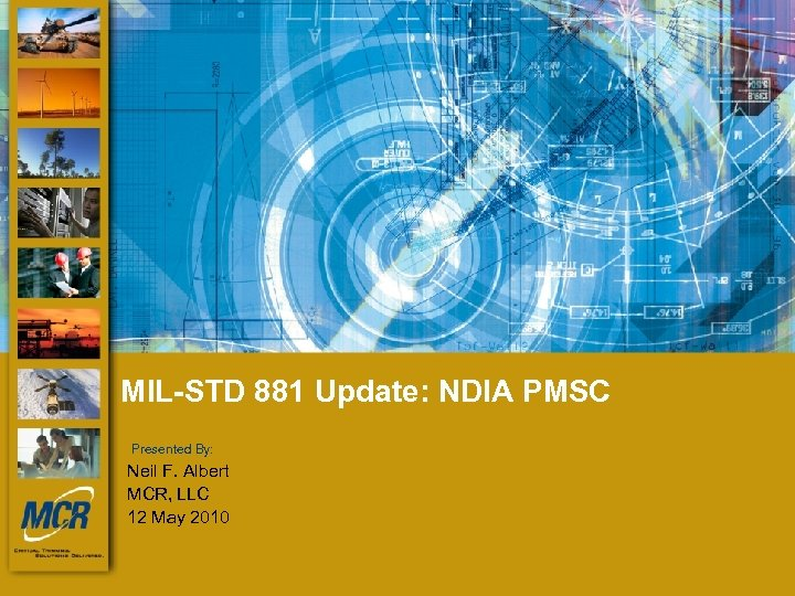 MIL-STD 881 Update: NDIA PMSC Presented By: Neil F. Albert presented by: MCR, LLC