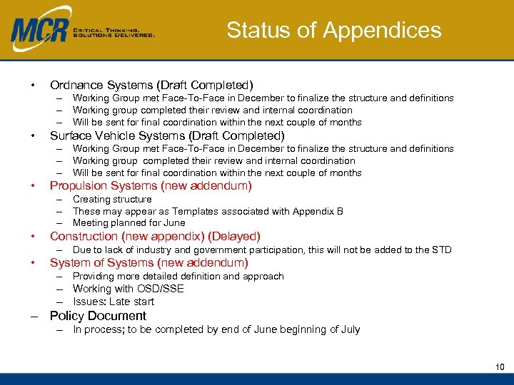 Status of Appendices • Ordnance Systems (Draft Completed) – Working Group met Face-To-Face in